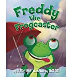 [ Freddy the Frogcaster ] By Dean, Janice ( Author ) [ 2013 ) [ Hardcover ]