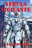 img - for Nebula Vigilante (Vigilante Series Book 2) book / textbook / text book