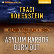 Asylum Harbor and Burn Out: The Rachel Scott Adventures, Volume 1 | [Traci Hohenstein]