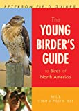 The Young Birder's Guide to Birds of North America (Peterson Field Guides)
