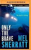 Mel Sherratt Only the Brave (DS Allie Shenton Novel)