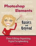 Photoshop Elements-Basics and Beyond Photo Editing-Organizing-Digital Scrapbooking