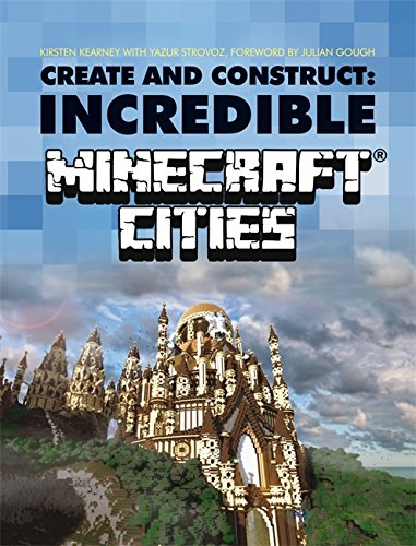 Create & Construct Incredible Minecraft Cities PDF