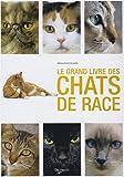 echange, troc Milena Band Brunetti - Le grand livre des chats de race