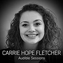 Carrie Hope Fletcher: Audible Sessions: FREE Exclusive interview Discours Auteur(s) : Robin Morgan Narrateur(s) : Carrie Hope Fletcher