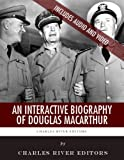 An Interactive Biography of Douglas MacArthur