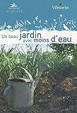 echange, troc Ludovic Baudot, Chantal Binard, Pierre Cuche, Horticolor - Un beau jardin avec moins d'eau