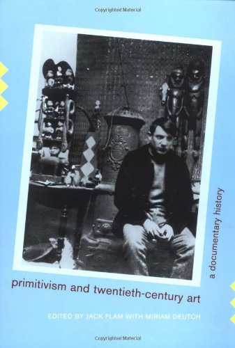 Primitivism and Twentieth-Century Art: A Documentary History