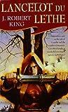 Lancelot Du Lethe (0765340704) by King, J. Robert