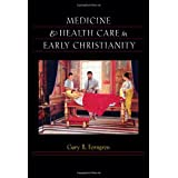 Medicine & health care in early Christianity book cover