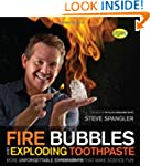 Fire Bubbles and Exploding Toothpaste...