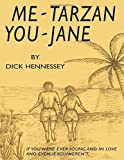 img - for Me Tarzan You Jane by Dick Hennessey (2010-10-08) book / textbook / text book