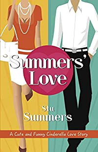 Summers' Love - A Cute And Funny Cinderella Love Story by Stu Summers ebook deal