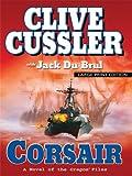 Corsair (Thorndike Paperback Bestsellers) (1594133662) by Cussler, Clive
