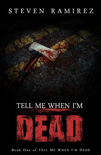 Tell Me When I'm Dead: Book One of TELL ME WHEN I'M DEAD PDF