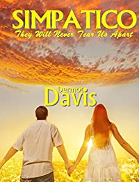 Simpatico: They Will Never Tear Us Apart: A Novel Of Romantic Suspense by Dermot Davis ebook deal