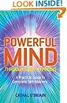 Powerful Mind Through Self-Hypnosis:...