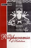 The Raghuvamsa of Kalidas: With the Commentary of Sanjivani of Mllinatha