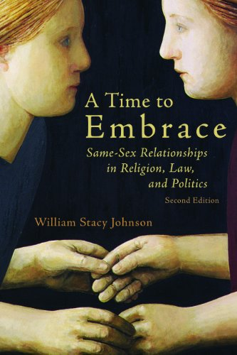 Image for A Time to Embrace: Same-Sex Relationships in Religion, Law, and Politics, 2nd edition