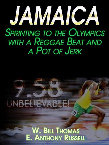 JAMAICA ...sprinting to the Olympics with a reggae beat and a pot of jerk