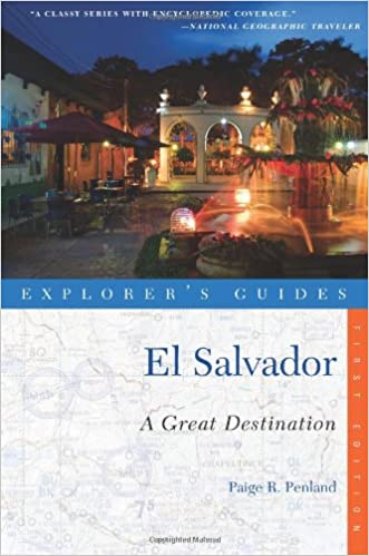 Explorer's Guide El Salvador: A Great Destination (Explorer's Great Destinations) written by Paige R. Penland