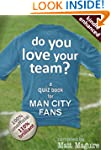 Do You Love Your Team? A Quiz Book fo...