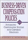 img - for Business-Driven Compensation Policies: Integrating Compensation Systems With Corporate Strategies book / textbook / text book