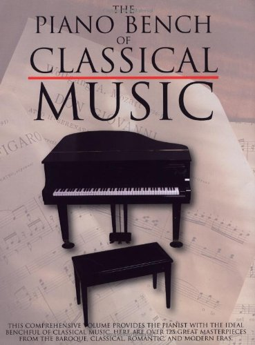 The Piano Bench of Classical Music: Piano Solo (Piano Collections)