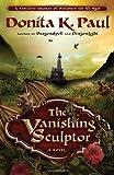 The Vanishing Sculptor: A Novel (1400073391) by Paul, Donita K.