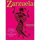 Zarzuela! Soprano. Partitions pour Soprano, Accompagnement Piano, Chorale