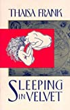 img - for Sleeping in Velvet by Thaisa Frank (1997-09-01) book / textbook / text book