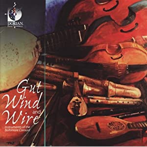The Baltimore Consort -  Gut, Wind and Wire  (Dorian DSL-90601)