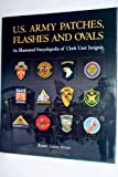 img - for U.S. Army Patches, Flashes and Ovals: An Illustrated Encyclopedia of Cloth Unit Insignia by Barry Jason Stein (2007-01-02) book / textbook / text book