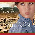 A Claim of Her Own (       UNABRIDGED) by Stephanie Grace Whitson Narrated by Linda Stephens
