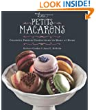 Les Petits Macarons: Colorful French Confections to Make at Home