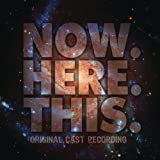 Now.Here.This. (Original Cast Recording) [+digital booklet]