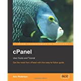 cPanel User Guide and Tutorial: Get the most from cPanel with this easy to follow guide