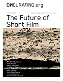 img - for OnCurating Issue 23: The Future of Short Film book / textbook / text book