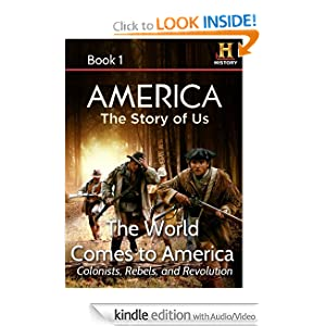 AMERICA The Story of Us Book 1: The World Comes To America