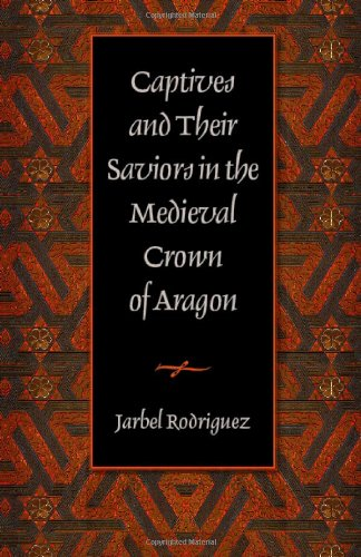 Captives & Their Saviors in the Medieval Crown of Aragon