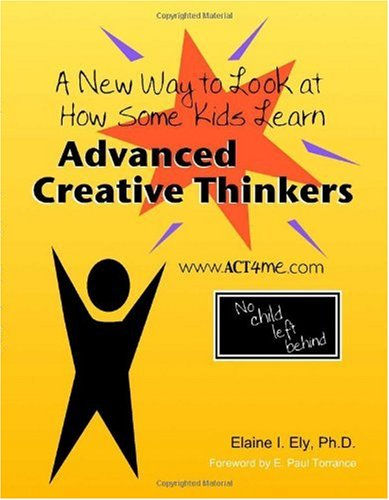 Advanced Creative Thinkers: A New Way to Look at How Some Kids Learn