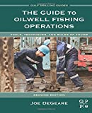 The Guide to Oilwell Fishing Operations, Second Edition: Tools, Techniques, and Rules of Thumb (Gulf Drilling Guides)