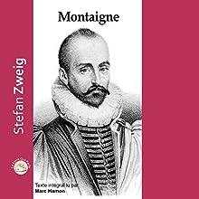 Montaigne | Livre audio Auteur(s) : Stefan Zweig Narrateur(s) : Marc Hamon