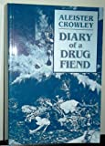 Diary of a Drug Fiend (0722127049) by Crowley, Aleister