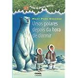 Ursos polares depois da hora de dormir: 12 (A casa da árvore mágica)