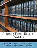 img - for Round Table Before Wace... book / textbook / text book