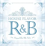 HOUSE FLAVOR R&B ~Original Best Mix~Vol.2を試聴する