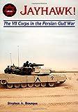 Jayhawk: The VII Corps in the Persian Gulf War