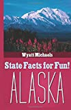 Alaska (State Facts for Fun!)