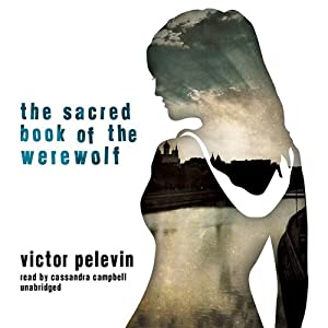 The Sacred Book of the Werewolf | [Victor Pelevin]
